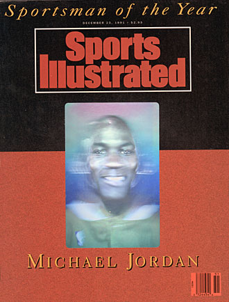 A hologram of Michael Jordan was used on the cover of his Sportsman of the Year issue.