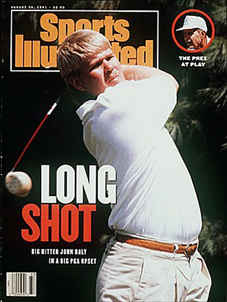 John Daly bumped the prez to the corner of the cover after going from ninth alternate to PGA champ.