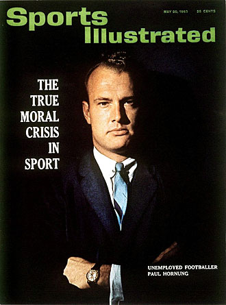 "One month after being suspended, Hornung was on the cover of SI as the face of the ""true moral crisis in sport."""