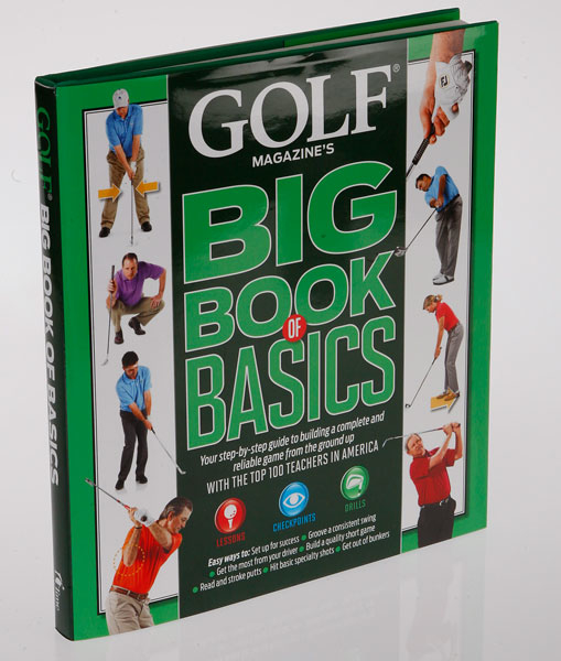 Golf Magazine's Big Book of Basics                   $20.89, amazon.com                   An illustrated soup-to-nuts refresher on the fundamentals from Golf Magazine's Top 100 Teachers. Includes clear and simply presented lessons, checkpoints and drills.