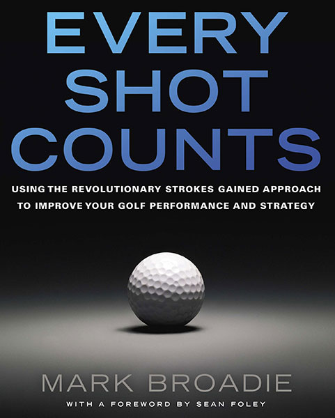 "Every Shot Counts, by Mark Broadie ($27; www.amazon.com): Columbia Business School professor Mark Broadie (the mastermind behind the PGA Tour's cutting-edge ""strokes gained"" stat) explains how his use of statistics and golf analytics can transform your game."
