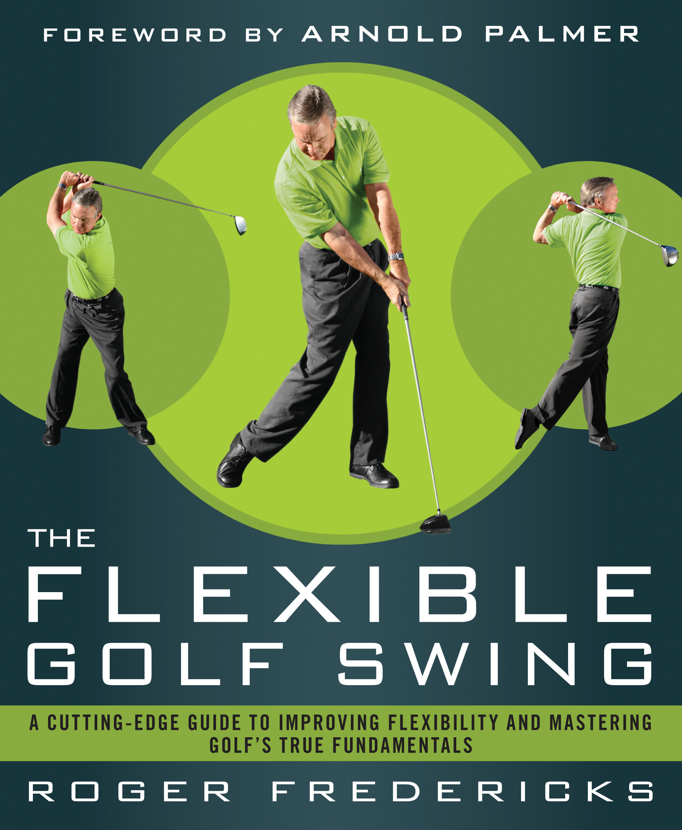 The Flexible Golf Swing by Roger Fredericks ($17.95; fredericksgolf.com): Roger Fredericks helps you discover how your body's limitations are directly affecting your golf swing mechanics, and offers expert advice on how to increase your flexibility to improve both your game and your health.
