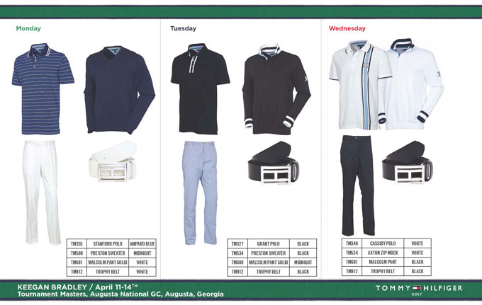 "Keegan Bradley has a full week of wardrobe scripting ready for him, and I love the varying shades of blue, especially the Tuesday pants—very springy! I'm not sure I like the Wednesday polo. It reminds me of something Charlie Sheen would have worn in ""Two and a Half Men,"" but it would probably be wise to reserve judgment until I see it in person."