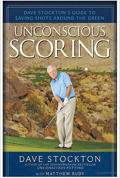Unconscious Scoring: Dave Stockton's Guide to Saving Shots Around the Green                       $27.50, amazon.com                       A follow-up to his Unconscious Putting, in this book Stockton completes his short-game instruction by teaching readers how to achieve lower scores by making the most of shots around the green.