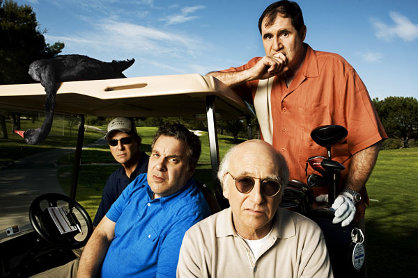 """I have a hobby I stink at.                       I've regretted 90 percent                       of the rounds I've played.""                       -Larry David                                              Curb Your Enthusiasm's eighth                       season premieres in 2011 on HBO.                                              (Photo, from left: Bob Einstein, Jeff Garlin, Larry David and Richard Kind)"