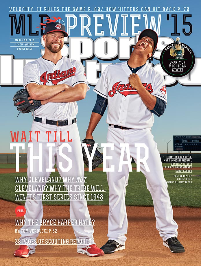 March 30, 2015 | The Indians haven't won the World Series since 1948, but behind Cy Young winner and MVP candidate Michael Brantley, the Tribe could be hoisting the championship trophy.