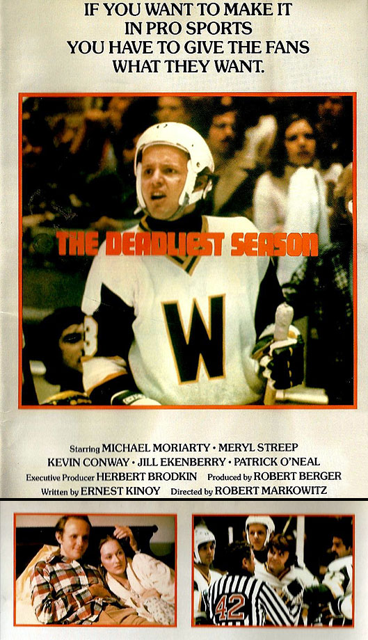 "Haven't seen it? Not surprised. Despite a stellar cast that featured Michael Moriarty, Jill Eikenberry and the first film appearance by  Meryl Streep (!), this 1977 made-for-TV drama about a player who embraces hockey's culture of violence to deadly effect has yet to be issued on DVD. A  tight script that respectfully captured the evolution the game was experiencing during that period makes it worth the effort to track down a bootleg copy (not that I, ahem, condone bootlegging). Oh, and Dave Eskanazi, the player killed during a game by Moriarty's character? He was played by Paul D'Amato, who gained greater fame as Tim ""Dr. Hook"" McCracken in another little hockey movie that same year."