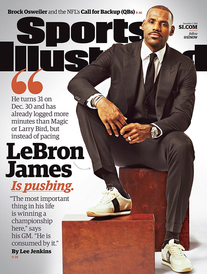 December 7, 2015 | LeBron James appears on yet another cover of SI, this time with an exclusive interview on what the past 16 months have been like since his return to Cleveland and the urgency he feels to win another title.