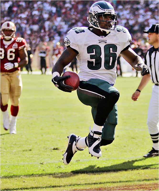 Eagles running back Brian Westbrook rushed for 117 yards and two touchdowns, including this eight-yard scoring run in the fourth quarter. He also scored on a pass from Donovan McNabb as the Eagles defeated the 49ers 38-24.