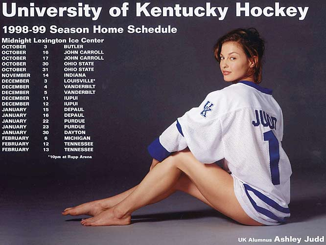 The calendar may be a little outdated, but when Kentucky fanatic Ashley Judd is wearing nothing but a Wildcats hockey jersey, does it really matter?