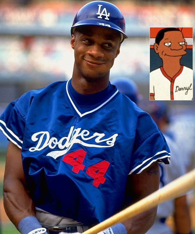 Episode: Homer at the Bat <br>First aired: Feb. 20, 1992 <br><br>Memorable moments: <br><br>Homer: <i>You're Darryl Strawberry. </i> <br>Strawberry: <i>Yes? </i><br>Homer: <i>You play right field. </i><br>Strawberry: <i>Yes? </i><br>Homer: <i>I play right field too. </i><br>Strawberry: <i>So?</i> <br>Homer: <i>Well, are you better than me? </i><br>Strawberry: <i>Well, I never met you, but...yes.</i><br><br>Strawberry takes right field in the championship game. <br>Lisa: <i> You stink Strawberry!  We want Home Run Homer! </i> <br>Bart: <i>Darrrryl! Darrrryl!</i> <br>Bart & Lisa: <i>Darrrryl! Darrrryl!</i> <br>Marge: <i>Children, that's not very nice. <br>Lisa: Mom, they're professional athletes. They're used to this sort of thing. It rolls right off their back. </i><br>[Strawberry sheds a tear.]