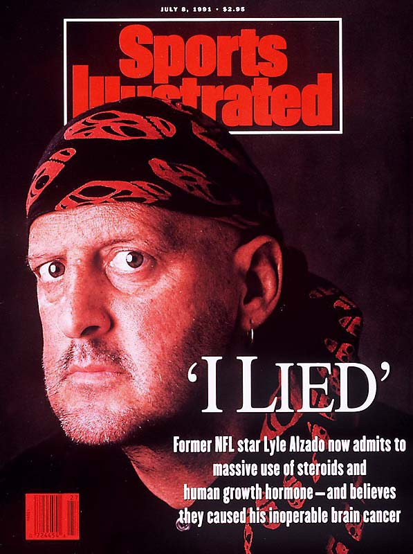 One of the first U.S. sports figures to admit to using performance enhancing drugs, the former Raiders' defensive end often blamed his long-time use of steroids for the brain cancer that took a devastating toll on him during the final years of his life. Just a year after appearing on the cover of SI in July 1991, Alzado, 42, died of cancer in his Oregon home.