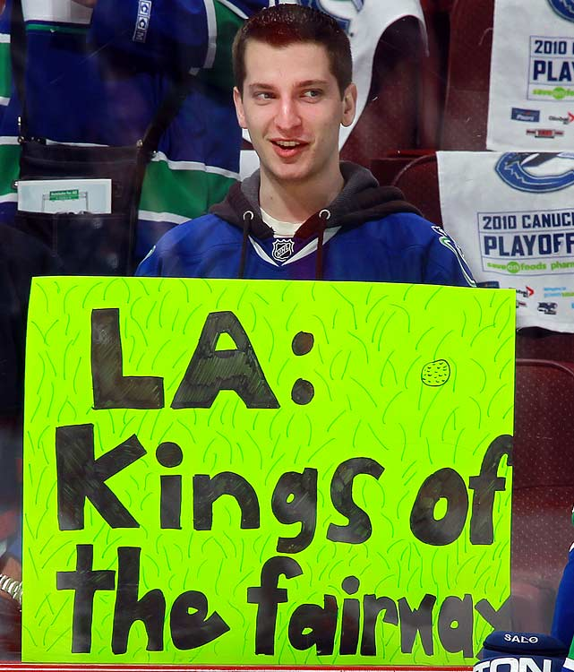 This Canucks fan was, indeed, correct as his team dispatched Los Angeles' finest to the links in six first-round games.