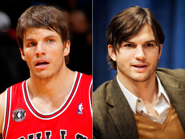 Kyle Korver : Chicago Bulls guard  Ashton Kutcher : Actor