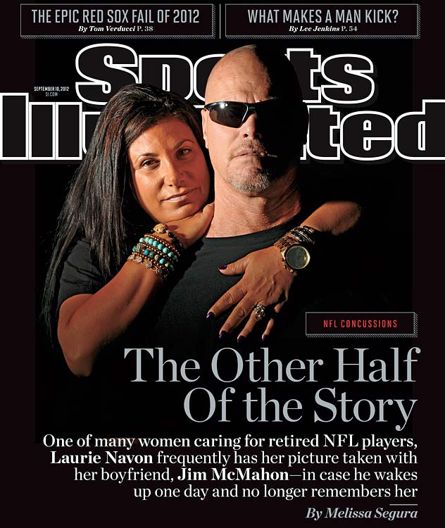 For all the talk surrounding concussions and their life-altering trauma to former football players, Melissa Segura explores the pivotal other side of the discussion: How do the spouses of the afflicted players cope when their husbands' health begins failing? Segura profiles former Super Bowl champion quarterback Jim McMahon and his girlfriend, Laurie Navon, who must constantly remind McMahon that they are a couple. ( To become a subscriber to SI or to give a gift subscription, click on the related link at the bottom of the page or go to SI.com/magazine. Print subscribers can access SI editions on the iPad and other tablets, smartphones )