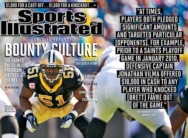The NFL blew the lid off headhunters with a March report that the Saints' former defensive coordinator, Gregg Williams, had been rewarding his minions with cash for knocking opposing players out of games since 2009. Williams, who `fessed up and got contrite, was banned from the league indefinitely. Also suspended: head coach Sean Payton (2012 season), GM Mickey Loomis (eight games), assistant coach Joe Vitt (six), and players Jonathan Vilma (16), Anthony Hargrove (seven), Will Smith (four) and Scott Fujita (one). A $500,000 fine was tacked on and the Saints also had to cough up second-round 2012 and 2013 draft picks.