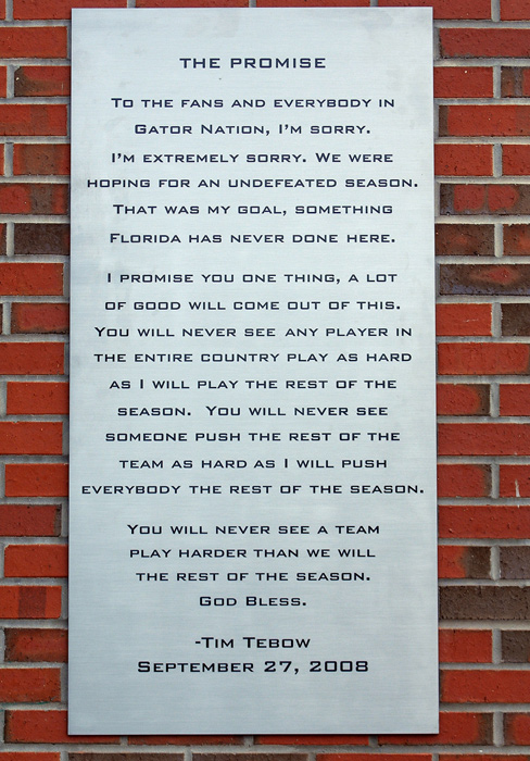 Following Florida's loss to Mississippi in 2008 Tebow made this statement to the media. The Gators' put the inspirational words on a plaque outside the football offices and went on to win the 2009 national championship.