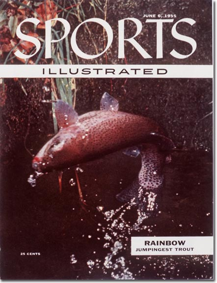"On this cover, SI dubbed rainbow to be the ""jumpingest trout"""