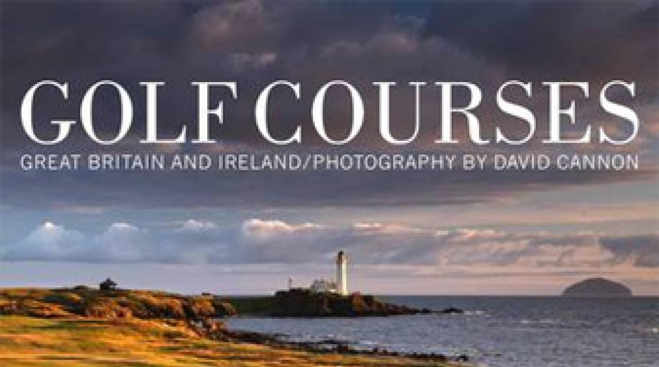 <em>Golf Courses: Great Britain and Ireland</em> by David Cannon