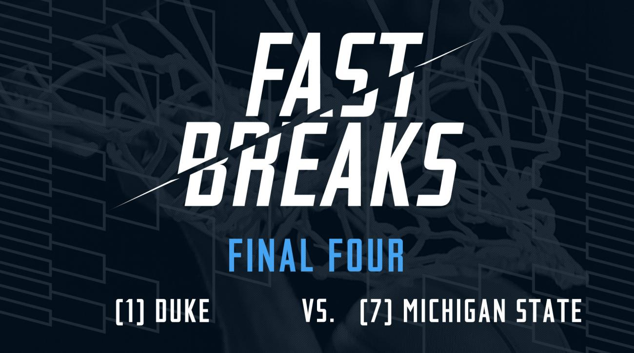 Fast Breaks: (1) Duke Blue Devils vs. (7) Michigan State Spartans IMG