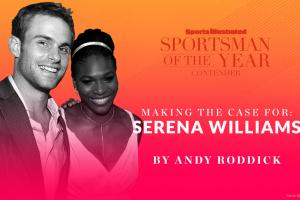Andy Roddick: Why Serena should win SI Sportsman