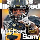 Feb. 10 - Prior to the 2013 college football season, Michael Sam -- a Missouri Tigers defensive lineman -- told his teammates he was gay. In early February, Sam told the rest of the world, only three months prior to the NFL Draft. Sam, the SEC's defensive player of the year in 2013, is expected to become the first publicly gay player in NFL history.