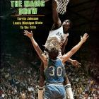"""Sophomore point guard Magic Johnson made the Spartans fly, and his two triple doubles capped an otherworldly NCAA run that would earn Michigan State its first national title and Johnson a statue on campus. """"Every member of the team is a hero,"""" one Spartans fan gushed to SI that April, """"but Magic is a legend."""""""