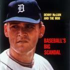 A former 31-game winner with the Detroit Tigers, a two-time Cy Young winner and a three-time All-Star, McLain did time after being convicted on charges of money laundering, embezzlement, mail fraud and conspiracy relating to the pension fund of a Michigan meat-packing company.