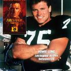 "A nine-time Pro-Bowler, Howie Long scored a starring role in the 1998 film,  Firestorm.  Despite playing an athletic character, Long's prowess on the gridiron didn't translate into success on the screen. Stephen Hunter of  The Washington Post  wrote: ""Howie Long is to acting what Sir Laurence Olivier was to the National Football League: that is, nothing at all."""