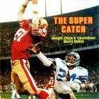 Two-time Pro Bowl wideout hauled in 506 passes during his nine-seasons with the 49ers, none more memorable than The Catch -- his leaping end-zone grab with 51 seconds left that beat Dallas in the 1981 NFC Championship Game.  Runner-up: Dave Casper  Worthy of consideration: Ben Coates, Willie Davis, Lionel Taylor