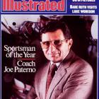 """Sports Illustrated  closed out 1986 by honoring Joe Paterno as its Sportsman of the Year. Paterno led Penn State to an undefeated regular season for the sixth time and set up the Nittany Lions to play for the national championship for the fourth time in nine years (they would beat Miami in the 1987 Fiesta Bowl). Rick Reilly wrote of Paterno: """"Over the last three decades, nobody has stayed truer to the game and at the same time truer to himself than Joseph Vincent Paterno."""""""