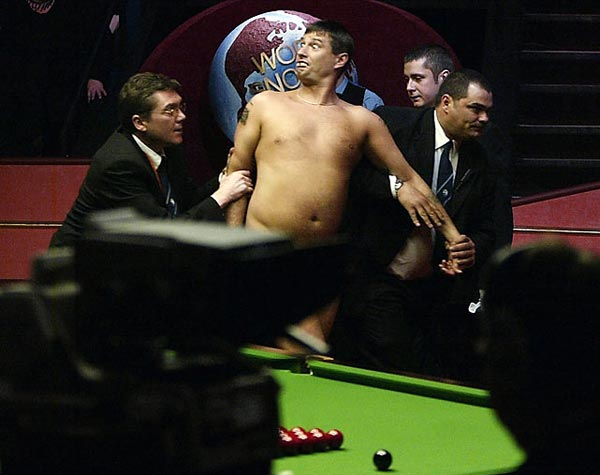 Even Snooker is susceptible to streakers as this man proved when he disrupted the 2004 Embassy World Snooker Final between Ronnie O'Sullivan and Graeme Dott in Sheffield, England.
