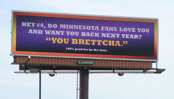 In 2010, Minnesota residents funded this billboard to convince Brett Favre to return to the Vikings. (AP Photo/The Hattiesburg American, Matt Bush)