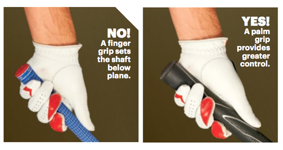 For a firmer hold, try a grip with a wider diameter.