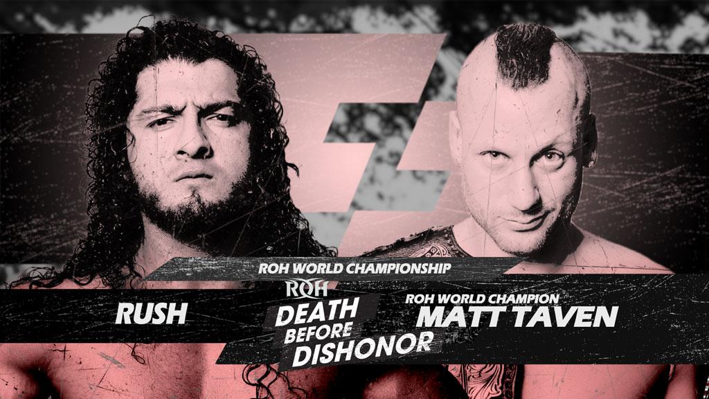 ROH Death Before Dishonor: Previewing Matt Taven vs Rush match