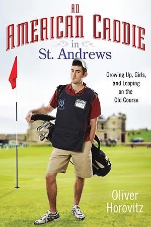 Oliver Horovitz, author of the new coming-of-age memoir 'An American Caddie in St. Andrews,' has been caddying for the past seven summers on the Old Course.