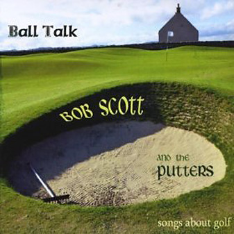 """Ball Talk,"" by Bob Scott and the Putters."
