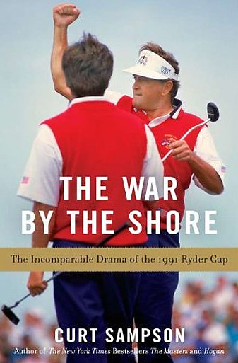 "The War By The Shore: The Incomparable Drama of the 1991 Ryder Cup, by Curt Sampson. <a href=""http://www.amazon.com/The-War-Shore-Incomparable-Drama/dp/159240796X/ref=sr_1_1?ie=UTF8&qid=1347553818&sr=8-1&keywords=war+by+the+shore"" target=""_blank""><strong>(Buy Now)</strong></a>"