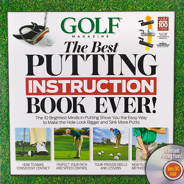 $32, amazon.com                           In the fourth installment of our best-selling lesson manuals, Golf Magazine assembles an all-star cast of putting experts—who teach a combined 200+ Tour professionals—to help you eliminate the fear and doubt you have about your putting game, and replace it with new, proven ways to make putts.