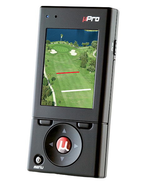 Callaway uPro                           $399; uprogps.com                           The Upside: Slim and                           lightweight, the uPro packs a                           lot of brains into a small body,                           so you can keep it in your                           pocket without impeding                           your swing. Bells and whistles                           include cool aerial views,                           precise measurements to                           any point on the course, and                           a screen that's readable in                           direct sunlight. No annual fee.                                                      Something else you should                           know: High-resolution aerial                           photography (as opposed to                           digital reproductions) of holes is                           a special feature. But it comes at                           a cost of $1.20 to $10 per course,                           depending on the number of                           courses you download.