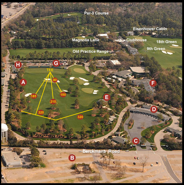 A. The 18-acre practice area sits on a former parking lot, and at 400 yards there's no need for nets—the range is 140 yards longer than the old range.                                              B. The club spent millions to acquire enough land for a 8,500-car parking lot.                                              C. A golf shop is strategically located to the left of the new main gate.                                              D. Goodbye, Washington Road. Fans can enter only on Berckmans.                                              E. A new TV studio overlooks the practice area.                                              F. The hospitality area is housed here.                                              G. The players' lot is close to the range.                                              H. The golf services building, a.k.a. the caddie shack.