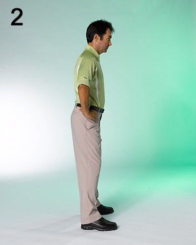 STEP 2                                              Place your hands on your hips, wrapping your thumbs and forefingers around the openings of your pockets.