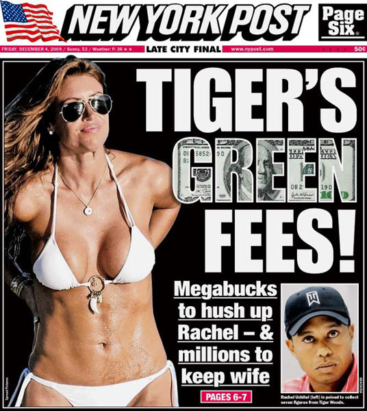 The New York Post                       Tiger's tawdry tales were a large-type mainstay on the cover, breaking the old record for most consecutive days there (19) held by the 9/11 terrorist attacks.