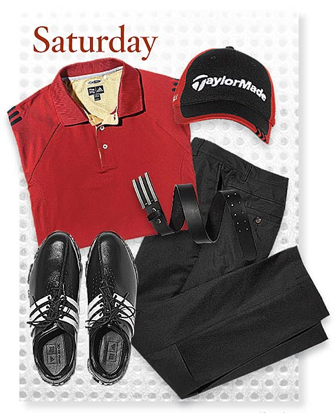 Saturday SHIRT: ClimaCool Shoulder Stripe polo ($75) PANTS: ClimaCool SHOES: Tour 360 LTD CAP: TaylorMade Tour BELT: Trophy