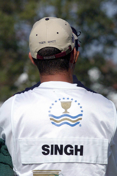 "Vijay vs. Tiger                       At the 2000 Presidents Cup, Singh and Reteif Goosen defeated Tiger Woods and Notah Begay III in Saturday four-balls. The next day, Vijay's caddie wore a hat with ""Tiger Who?"" on the back. Unfortunately for him, Vijay faced Tiger in singles that day, and Tiger trounced him, 2 and 1."