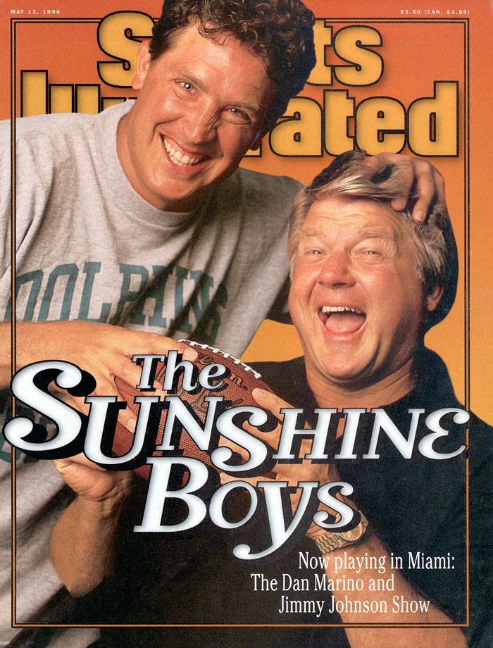 Dan Marino and Jimmy Johnson appear on the May 13, 1996 cover of Sports Illustrated.