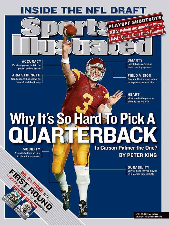 Palmer appeared on the cover of SI ahead of the 2003 NFL Draft, in which he became the first quarterback taken with the top pick since Vinny Testaverde in 1987.