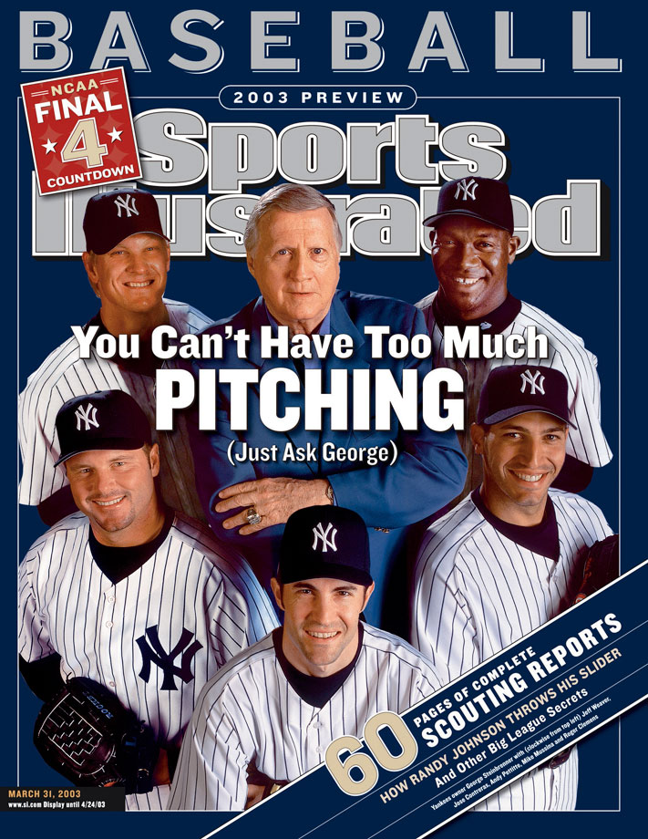 George Steinbrenner poses with (clockwise from top right) Jeff Weaver, Jose Contreras, Andy Pettitte, Mike Mussina and Roger Clemens for the cover of Sports Illustrated on March 22, 2003 at Legends Field in Tampa, Fla.