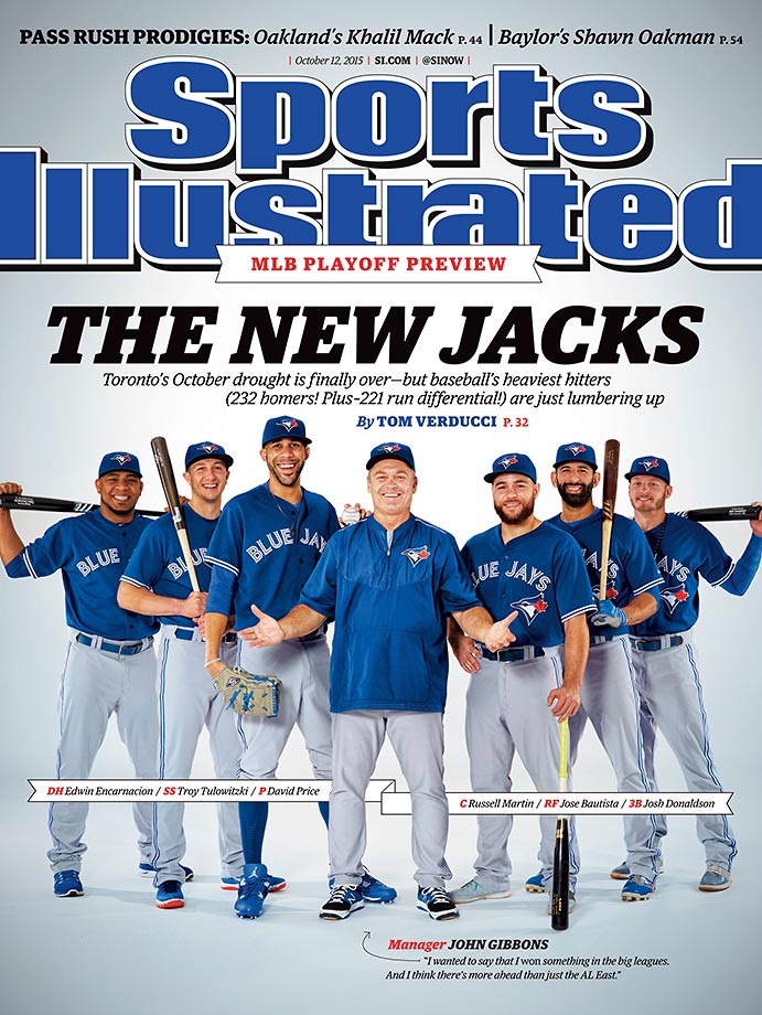 October 12, 2015 | The Toronto Blue Jays are playoff-bound for the first time since winning the 1993 World Series and this week's SI cover features designated hitter Edwin Encarnacion, shortstop Troy Tulowitzki, pitcher David Price, catcher Russell Martin, rightfielder Jose Bautista, third baseman Josh Donaldson and manager John Gibbons.