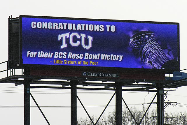 "After Ohio State president Gordon Gee inadvertently insulted nuns by saying Big 10 schools ""do not play the Little Sisters of the Poor. We play very fine schools on any given day,"" a TCU fan responded. Twenty digital billboards went up around Ohio after the Horned Frogs beat a Big Ten school in the Rose Bowl."